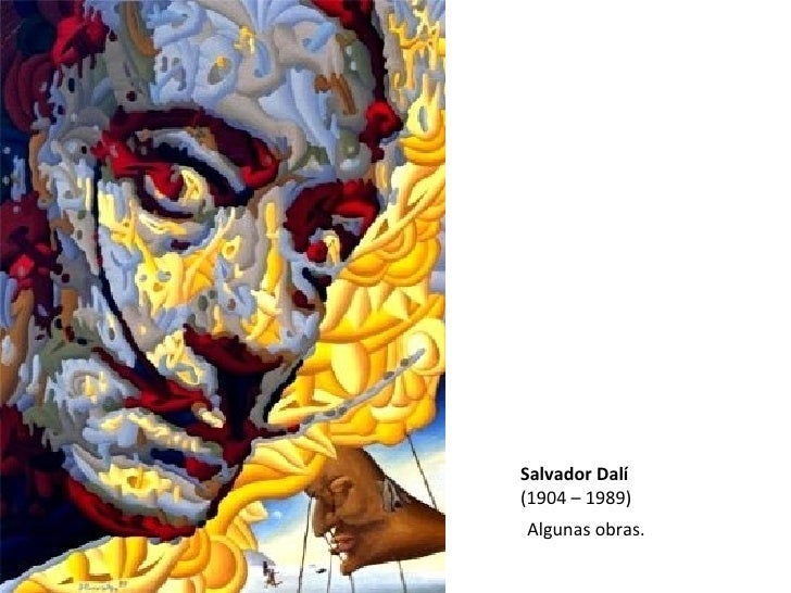 Salvador Dalí  (1904 – 1989) Algunas obras.