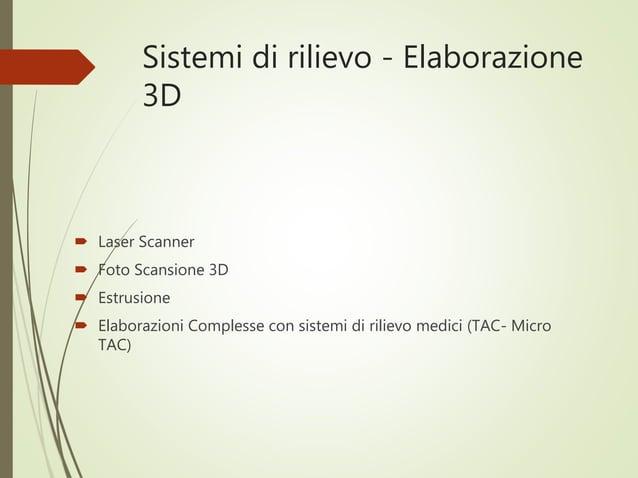 Sistemi di rilievo - Elaborazione 3D  Laser Scanner  Foto Scansione 3D  Estrusione  Elaborazioni Complesse con sistemi...