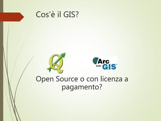Cos'è il GIS? Open Source o con licenza a pagamento?