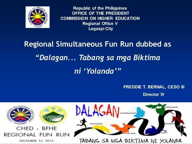Republic of the Philippines OFFICE OF THE PRESIDENT COMMISSION ON HIGHER EDUCATION Regional Office V Legazpi City  Regiona...
