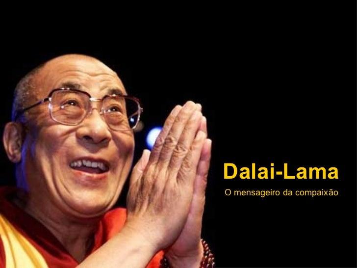 Dalai-Lama O mensageiro da compaixão