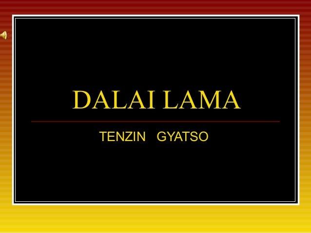 DALAI LAMATENZIN GYATSO