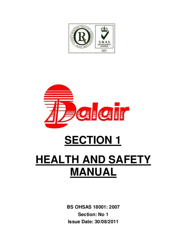 119  SECTION 1  HEALTH AND SAFETY  MANUAL  BS OHSAS 18001: 2007  Section: No 1  Issue Date: 30/08/2011