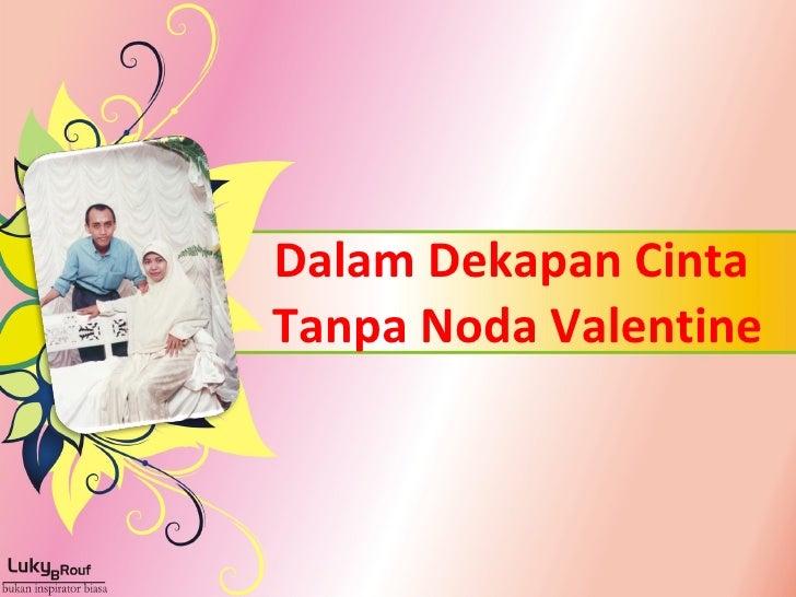 Dalam Dekapan Cinta  Tanpa Noda Valentine