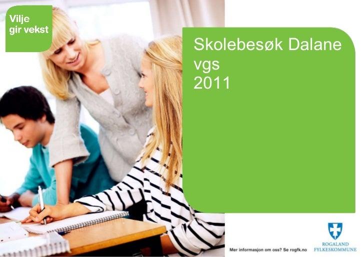 Skolebesøk Dalane vgs 2011