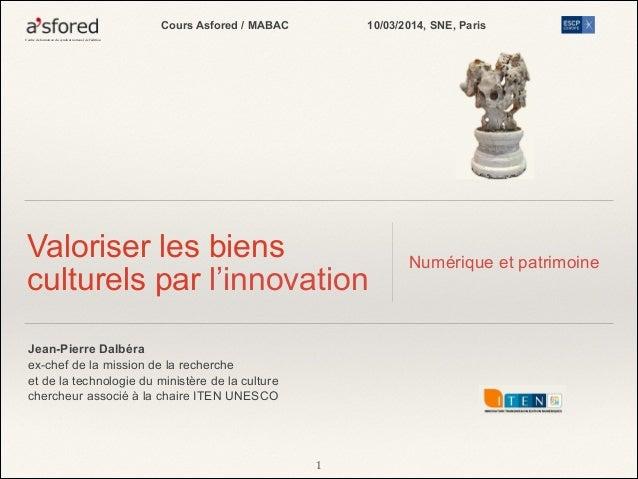 Cours Asfored / MABAC  10/03/2014, SNE, Paris  Centre de formation du syndicat national de l'édition  Valoriser les biens ...
