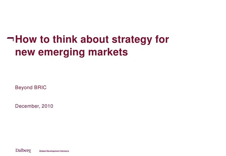 How to think about strategy fornew emerging marketsBeyond BRICDecember, 2010