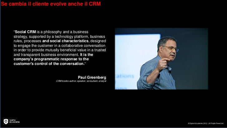 """Se cambia il cliente evolve anche il CRM     """"Social CRM is a philosophy and a business     strategy, supported by a techn..."""