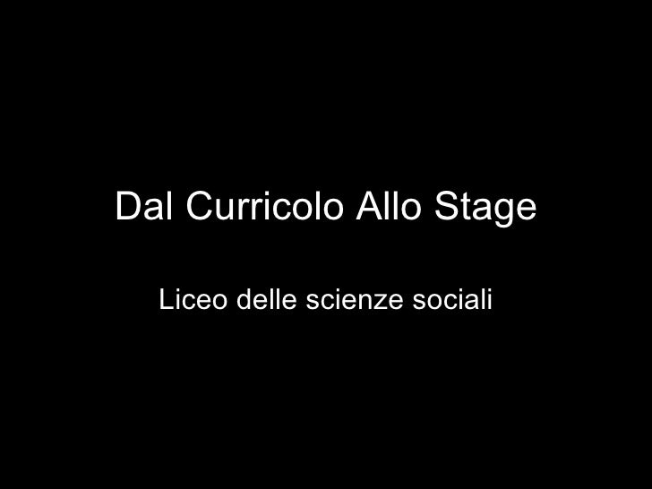 Dal Curricolo Allo Stage Liceo delle scienze sociali