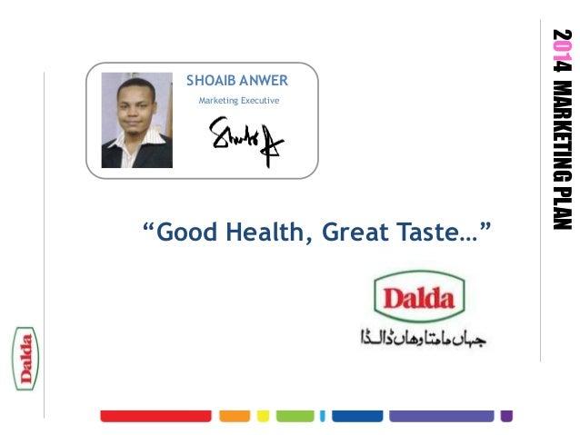 "Marketing Executive  ""Good Health, Great Taste…""  2014 MARKETING PLAN  SHOAIB ANWER"