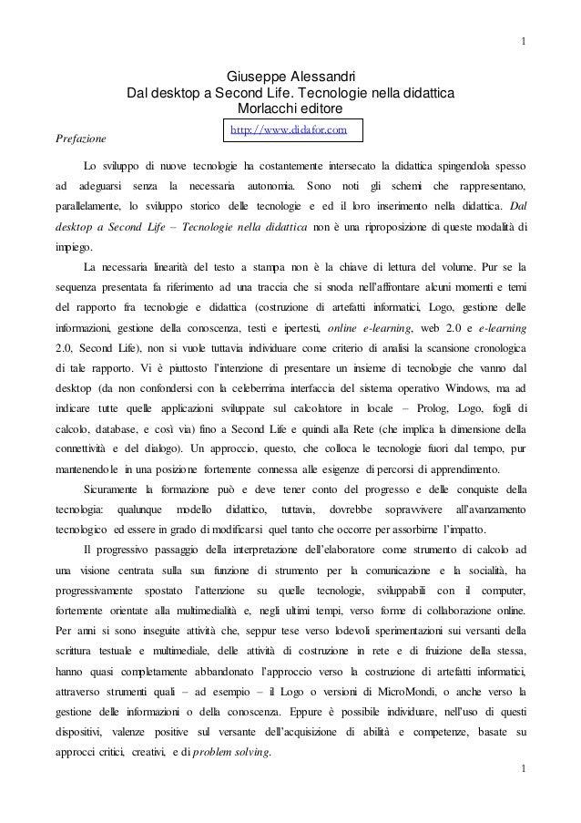 1 1 Giuseppe Alessandri Dal desktop a Second Life. Tecnologie nella didattica Morlacchi editore Prefazione Lo sviluppo di ...