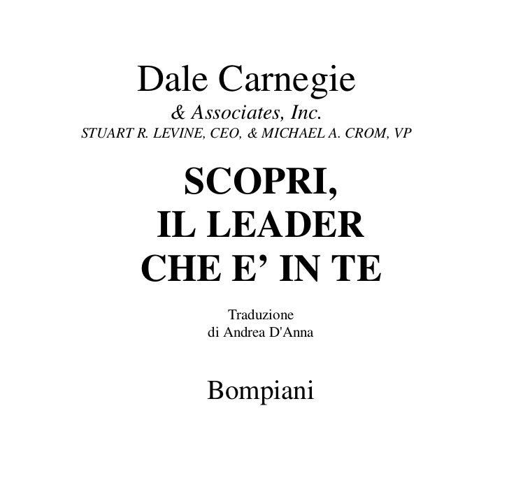 Dale Carnegie           & Associates, Inc.STUART R. LEVINE, CEO, & MICHAEL A. CROM, VP         SCOPRI,        IL LEADER   ...