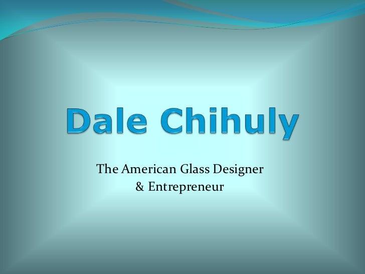 The American Glass Designer     & Entrepreneur