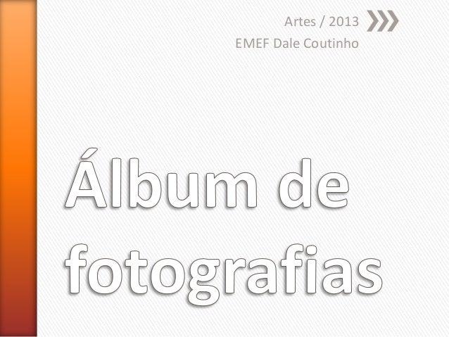 Artes / 2013 EMEF Dale Coutinho