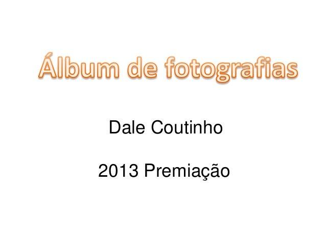 Dale Coutinho 2013 Premiação