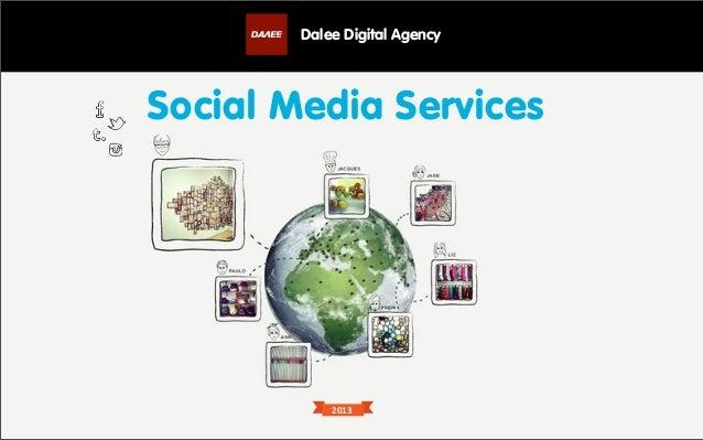 Dalee Digital AgencySocial Media Services            2013