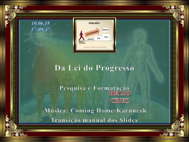 O QUE É O PROGRESSO? Progresso significa movimento ou marcha para frente. Avanço natural e regular da humanidade para maio...