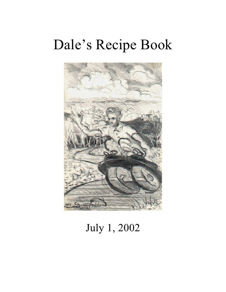 Dale's Recipe Book    July 1, 2002