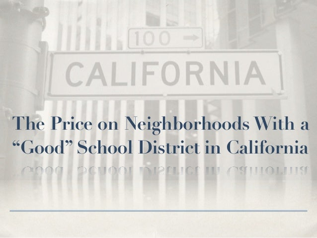 """The Price on Neighborhoods With a """"Good"""" School District in California"""