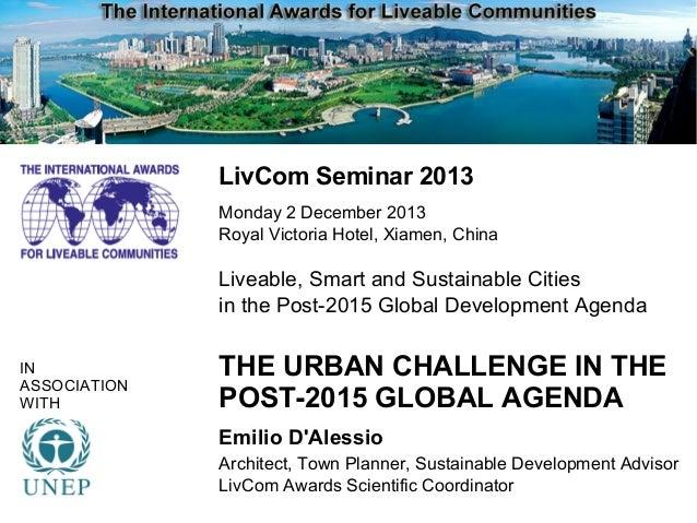 i LivCom Seminar 2013 Monday 2 December 2013 Royal Victoria Hotel, Xiamen, China  Liveable, Smart and Sustainable Cities i...