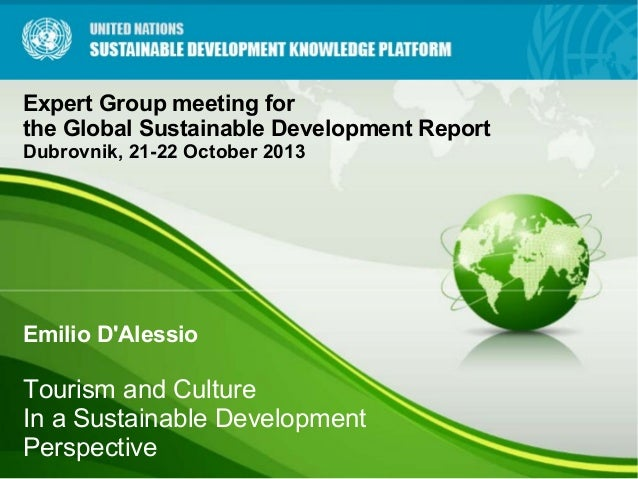 Expert Group meeting for the Global Sustainable Development Report Dubrovnik, 21-22 October 2013  Emilio D'Alessio  Touris...