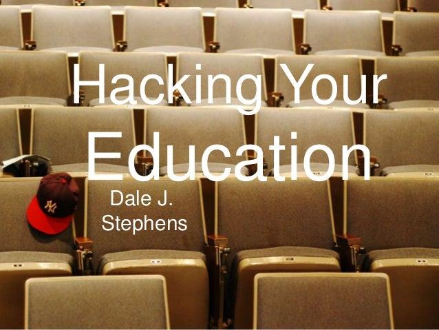 Hacking YourEducation  Dale J. Stephens