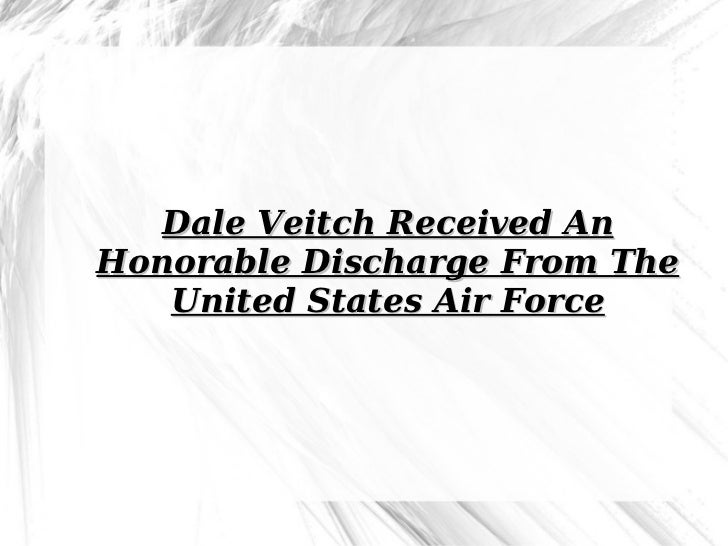 Dale Veitch Received An Honorable Discharge From The United States Air Force