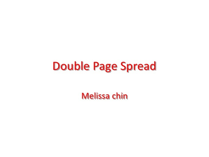 Double Page Spread <br />Melissa chin <br />