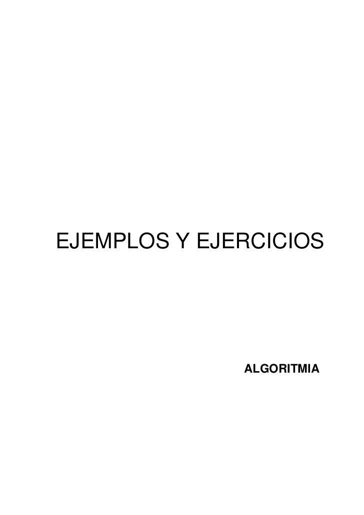 EJEMPLOS Y EJERCICIOS                   ALGORITMIA