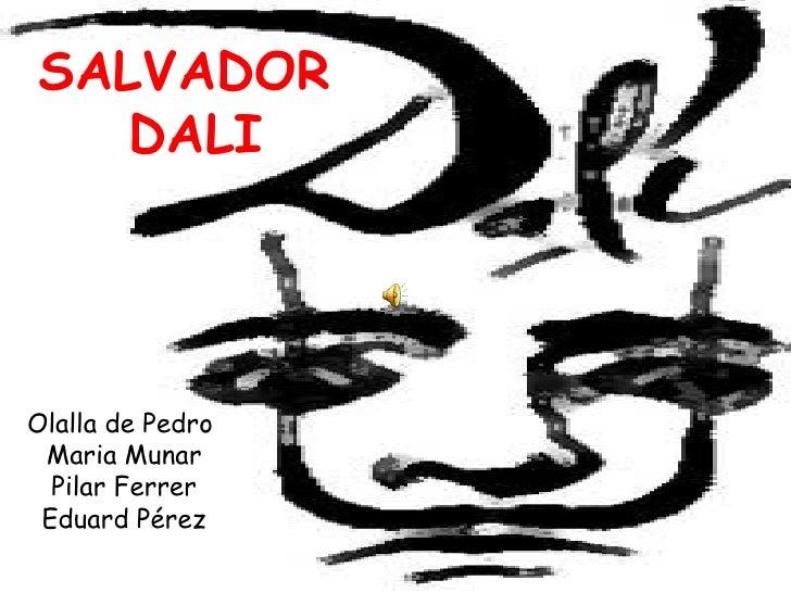 SALVADOR  DALI Olalla de Pedro  Maria Munar Pilar Ferrer Eduard Pérez