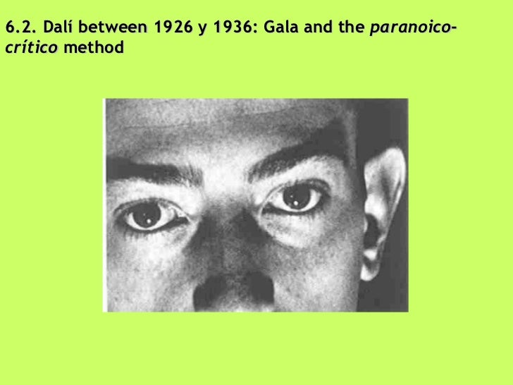 6.2. Dalí between 1926 y 1936: Gala and the  paranoico - crítico  method
