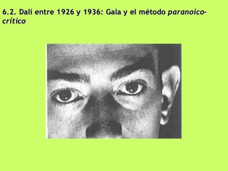 6.2. Dalí entre 1926 y 1936: Gala y el método  paranoico - crítico