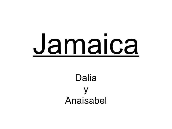 Jamaica Dalia y Anaisabel