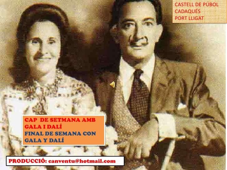 CASTELL DE PÚBOL<br />CADAQUÉS<br />PORT LLIGAT<br />CAP  DE SETMANA AMB GALA I DALÍ<br />FINAL DE SEMANA CON GALA Y DALÍ<...