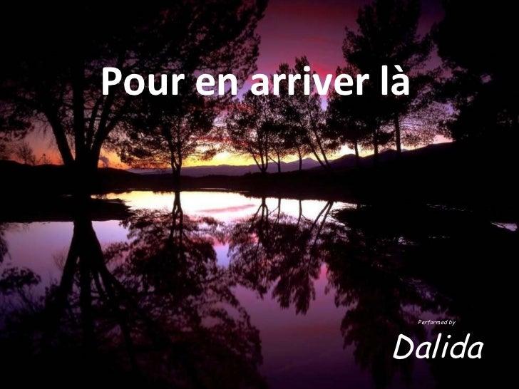 Performed by Dalida Pour en arriver là