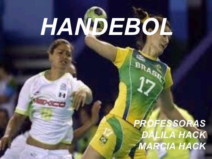 HANDEBOL PROFESSORAS DALILA HACK MARCIA HACK
