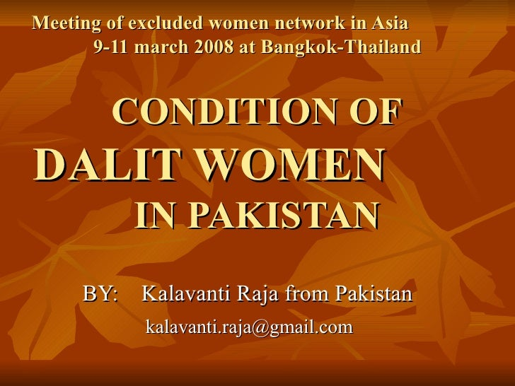 Meeting of excluded women network in Asia       9-11 march 2008 at Bangkok-Thailand           CONDITION OF DALIT WOMEN    ...