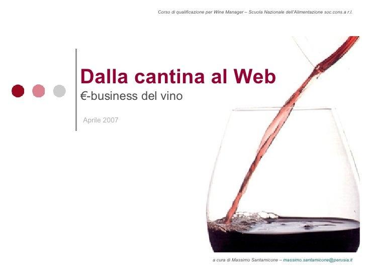 Dalla cantina al Web € -business del vino   Aprile 2007