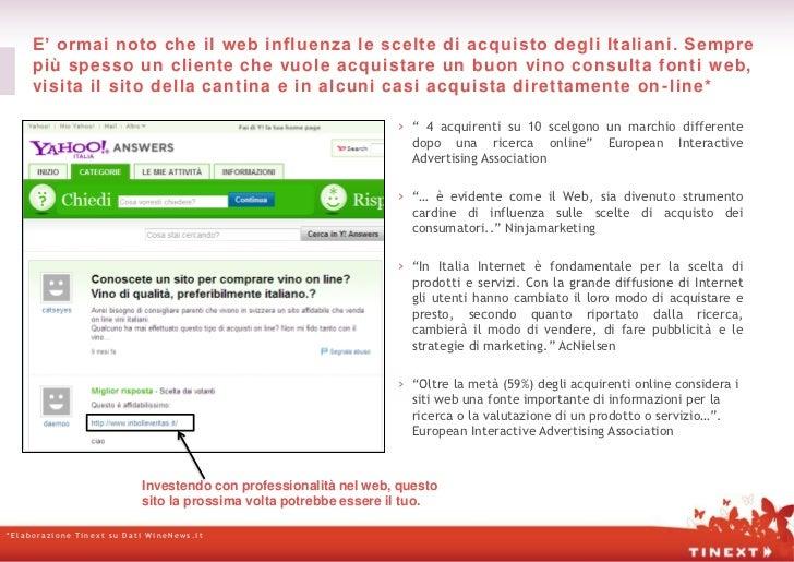 E' ormai noto che il w eb influenza le scelte di acquisto degli Italiani. Sempre     più spesso un cliente che vuole acqui...