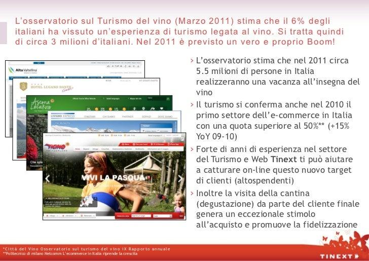 L'osservatorio sul Turismo del vino (Marzo 2011) stima che il 6% degli     italiani ha vissuto un'esperienza di turismo le...