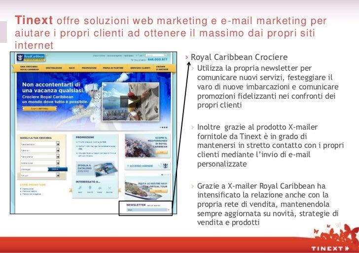 Tinext offre soluzioni web marketing e e-mail marketing peraiutare i propri clienti ad ottenere il massimo dai propri siti...
