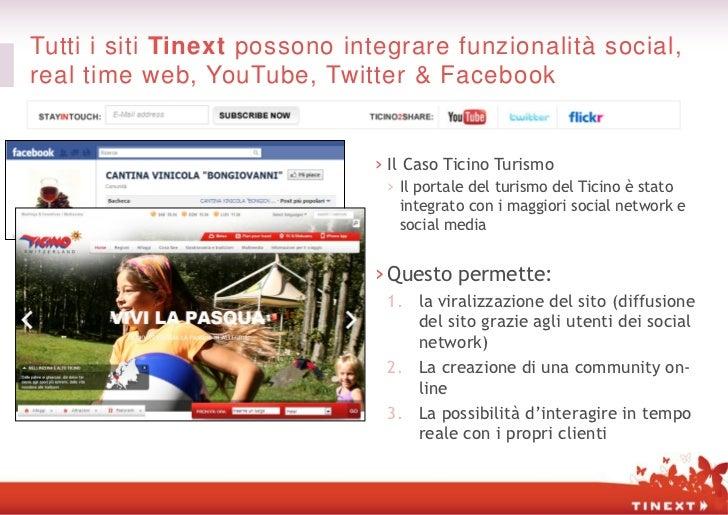 Tutti i siti Tinext possono integrare funzionalità social,real time web, YouTube, Twitter & Facebook                      ...