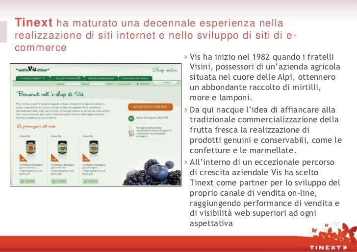 Tinext ha maturato una decennale esperienza nellarealizzazione di siti internet e nello sviluppo di siti di e -commerce   ...