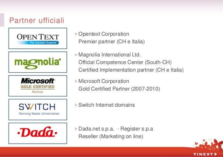 Partner ufficiali                    › Opentext Corporation                      Premier partner (CH e Italia)            ...