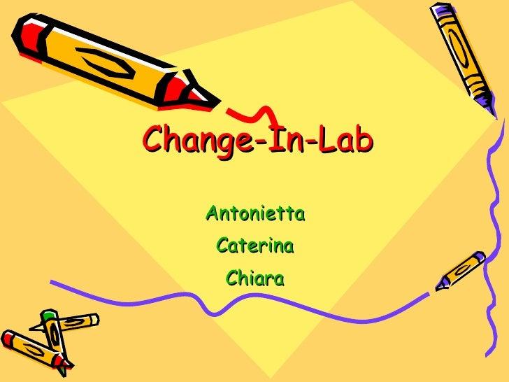 Change-In-Lab Antonietta Caterina Chiara