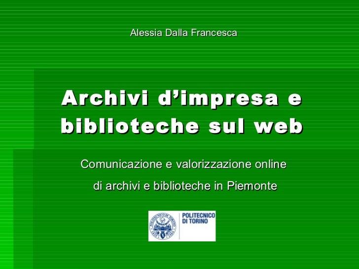 Archivi d'impresa e biblioteche sul web Comunicazione e valorizzazione online  di archivi e biblioteche in Piemonte Alessi...