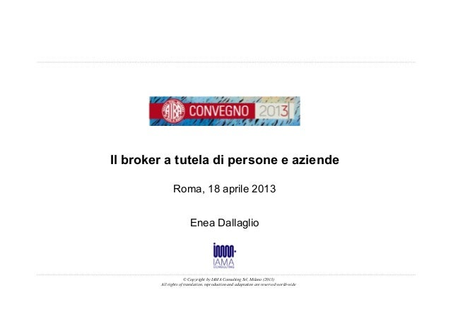 © Copyright by IAMA Consulting Srl, Milano (2013)All rights of translation, reproduction and adaptation are reserved world...