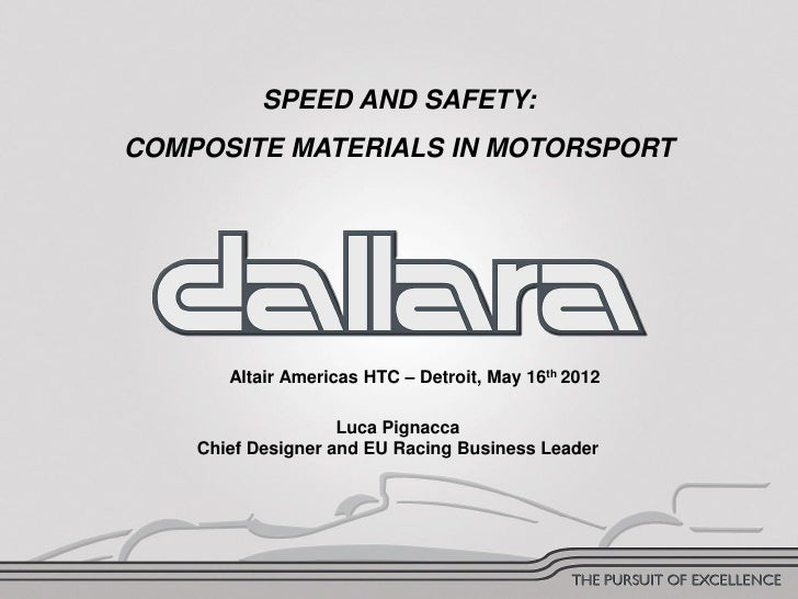 SPEED AND SAFETY:             COMPOSITE MATERIALS IN MOTORSPORT                    Altair Americas HTC – Detroit, May 16th...