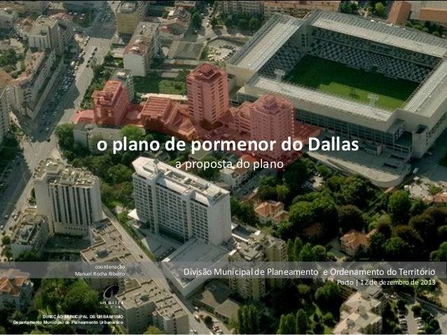 o plano de pormenor do Dallas a proposta do plano  coordenação Manuel Rocha Ribeiro  Divisão Municipal de Planeamento e Or...