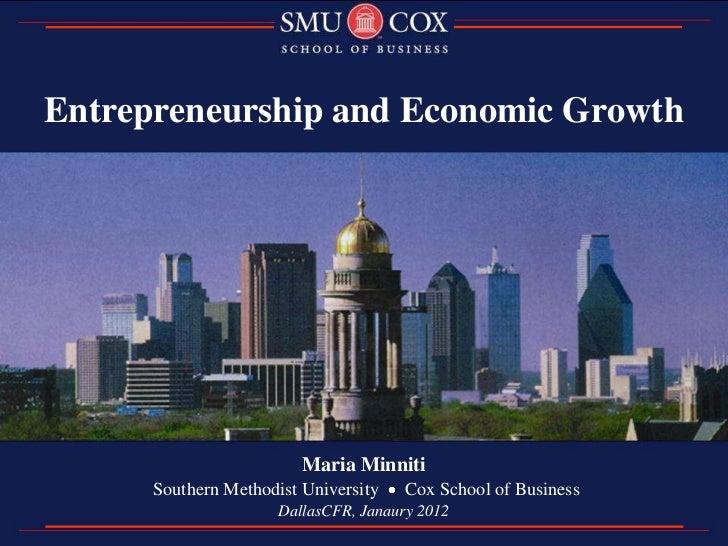 Entrepreneurship and Economic Growth                         Maria Minniti      Southern Methodist University    Cox Schoo...